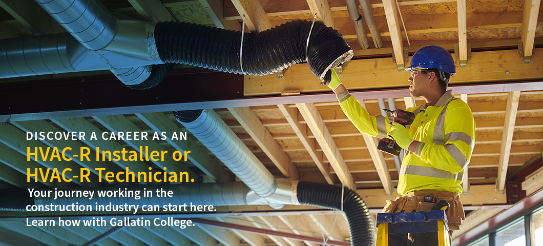 Discover a career in HVAC-R. Start your path  to a rewarding career in HAC-R. Enroll with Gallatin college today!