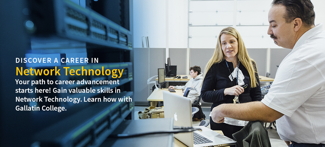 Discover a career in network technology. Your path to career advancement starts here! Gain valuable skills in Network Technology. Learn how with Gallatin College.